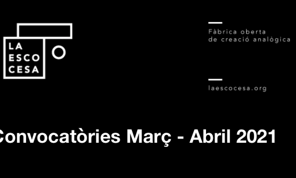 LA ESCOCESA   Convocatòries Març – Abril 2021